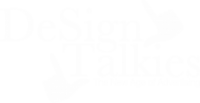 DESIGN TALKIES